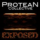 PROTEAN COLLECTIVE Exposed album cover