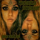 PSYCHEDELIC WITCHCRAFT Black Magic Man album cover