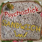 PSYCHOSTICK Sandwich album cover