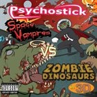 PSYCHOSTICK Space Vampires vs. Zombie Dinosaurs in 3D album cover