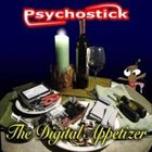 PSYCHOSTICK The Digital Appetizer album cover