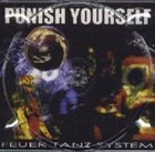 PUNISH YOURSELF Feuer Tanz System album cover