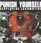 PUNISH YOURSELF Sexplosive Locomotive album cover