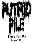PUTRID PILE Bleed for Me album cover