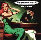 PYOGENESIS Unpop album cover