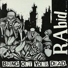 RABID Bring Out Your Dead album cover