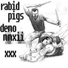 RABID PIGS Demo MMXII album cover