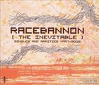 RACEBANNON The Inevitable: Singles And Rarities (1997-2005) album cover