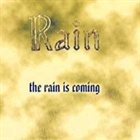 RAIN The Rain Is Coming album cover