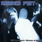 RAISED FIST Stronger Than Ever album cover