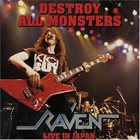 RAVEN Destroy All Monsters - Live in Japan album cover