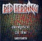 RED HERRING (OH) Deception Of The Senses album cover