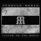 REDNECK RADIO Listen To The Radio album cover