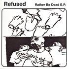 REFUSED Rather Be Dead E.P. album cover