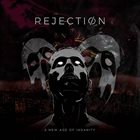 REJECTION A New Age Of Insanity album cover