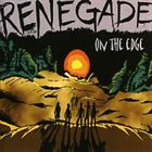 RENEGADE (CAN) On The Edge album cover