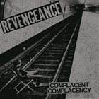 REVENGEANCE Complacent Complacency album cover