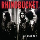 RHINO BUCKET Get Used to It album cover