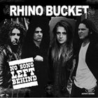 RHINO BUCKET No Song Left Behind album cover