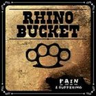 RHINO BUCKET Pain & Suffering album cover