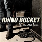 RHINO BUCKET The Hardest Town album cover