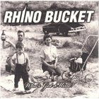 RHINO BUCKET Who's Got Mine? album cover