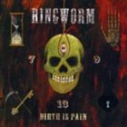 RINGWORM Birth Is Pain album cover