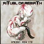 RITUAL OF REBIRTH Project: New life album cover
