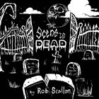 ROB SCALLON The Scene is Dead album cover