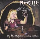 ROGUE (MA) On The Outside Looking Within album cover