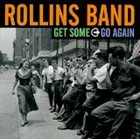 ROLLINS BAND Get Some Go Again album cover