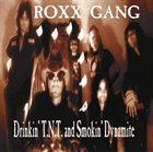 ROXX GANG Drinkin' TNT And Smokin' Dynamite album cover