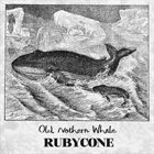 RUBYCONE Old Nothern Whale album cover