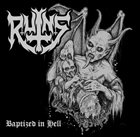 RUINS Baptized In Hell album cover