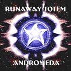 RUNAWAY TOTEM Andromeda album cover