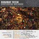 RUNAWAY TOTEM Exoterical Melange album cover