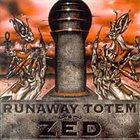 RUNAWAY TOTEM Zed album cover