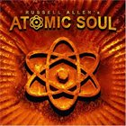 RUSSELL ALLEN'S ATOMIC SOUL Russell Allen's Atomic Soul album cover