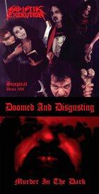 SADISTIK EXEKUTION Suspiral Demo 1991 / Murder in the Dark album cover