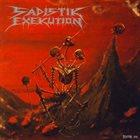 SADISTIK EXEKUTION We Are Death... Fukk You! album cover