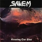 SALEM Creating Our Sins album cover