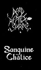 SANGUINE CHALICE Dead Reptile Shrine / Sanguine Chalice album cover