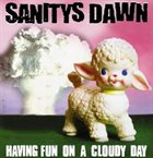 SANITYS DAWN Having Fun On A Cloudy Day / Untitled album cover