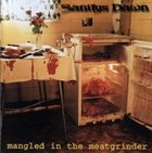 SANITYS DAWN Mangled In The Meatgrinder album cover