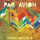 SARAH LONGFIELD Par Avion album cover