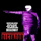 SCARS ON BROADWAY Dictator album cover