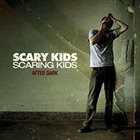 SCARY KIDS SCARING KIDS After Dark album cover