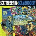 SCATTERBRAIN Scamboogery album cover