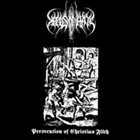 SEEDS OF HATE Persecution of Christian Filth album cover