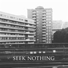 SEEK NOTHING No End In Sight / Seek Nothing album cover